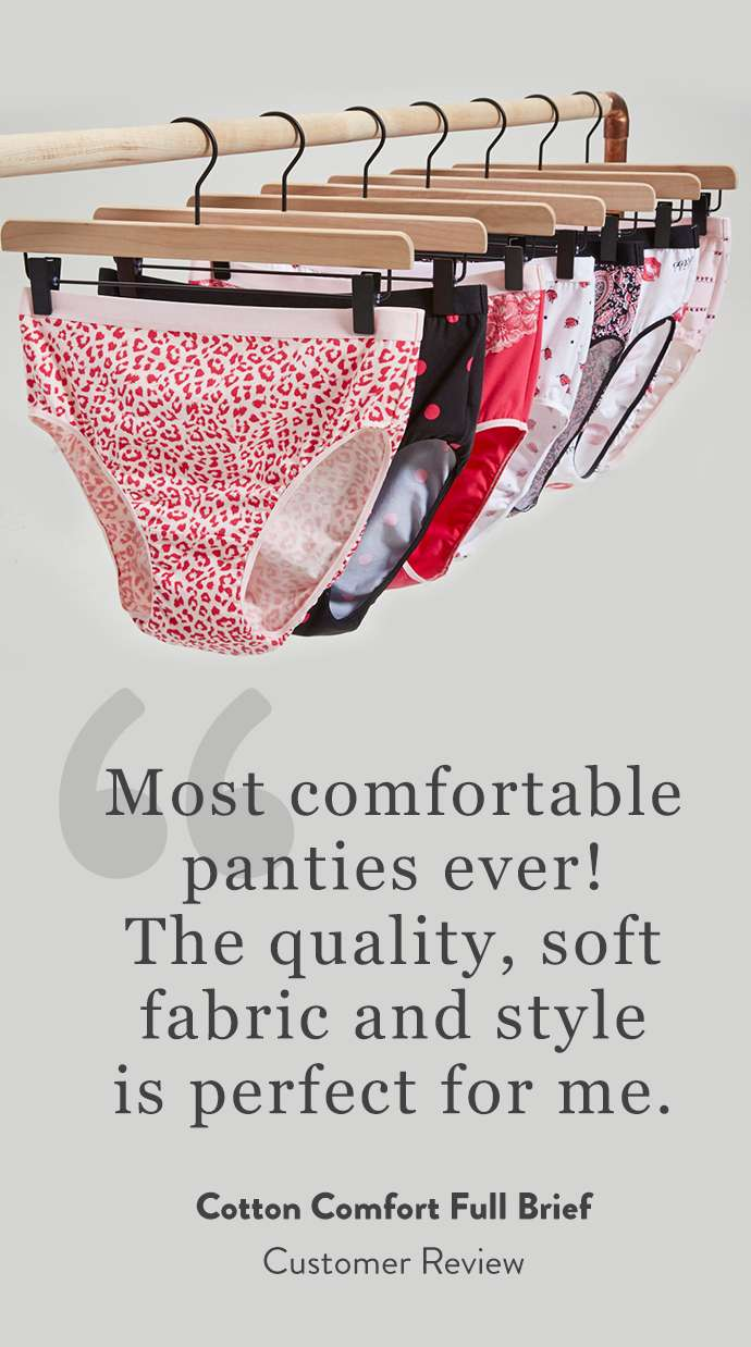 'Most comfortable panties ever! The quality, soft fabric and style is perfect for me.' - Cotton comfort full brief customer review