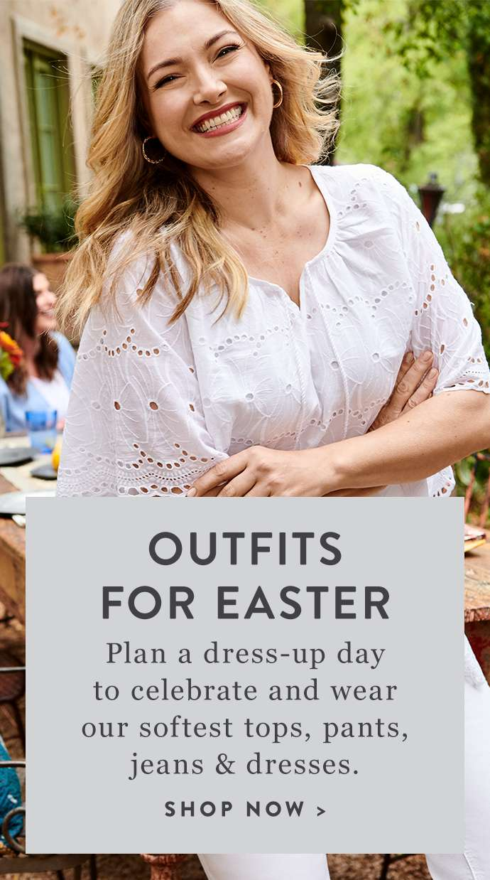 Need new looks for Easter and beyond? Shop now.
