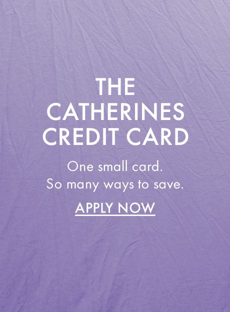 Apply for a Catherines Credit Card