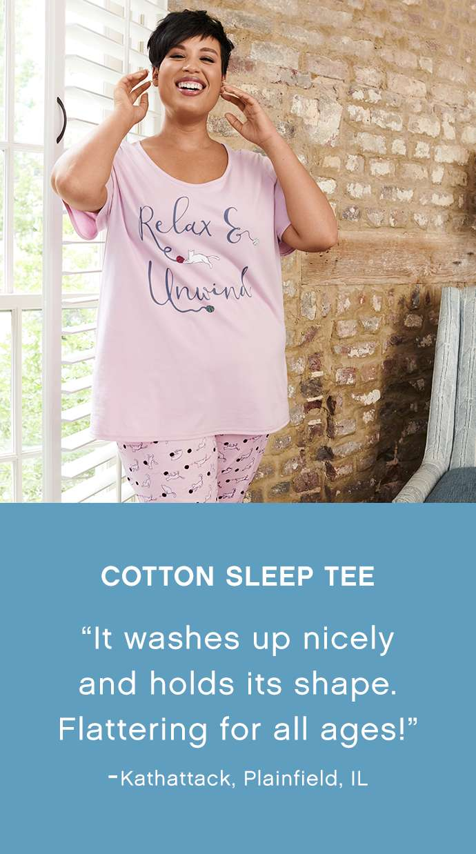 Cotton Sleep Tee: 'It washes up nicely and holds it's shape. Flattering for all ages!' - Kathattack, Plainfield, IL'