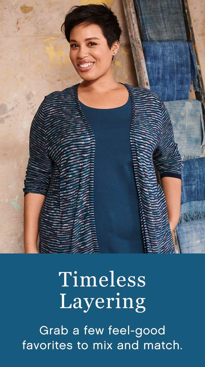 Timeless Layering: Grab a few feel-good favorites to mix and match.