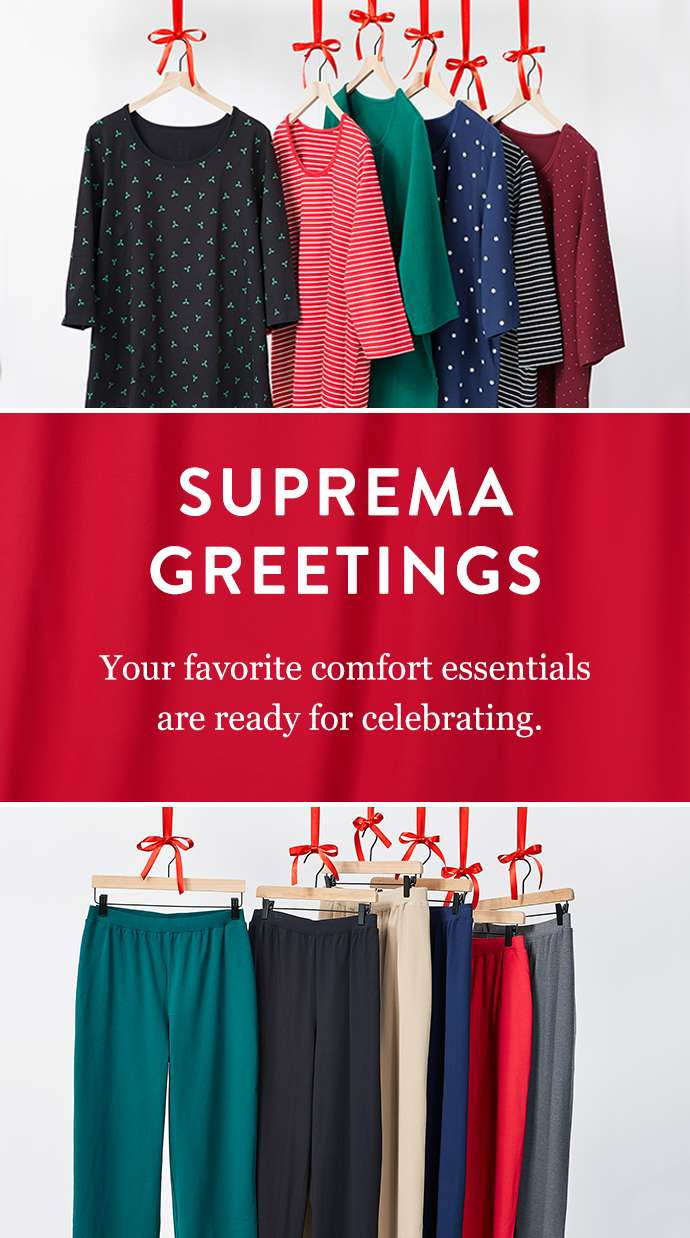 Suprema Greetings: Your favorite comfort essentials are ready for celebrating.